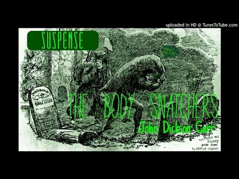 The Body Snatchers: Suspense Radio Horror by John Dickson Carr - Remastered Audio