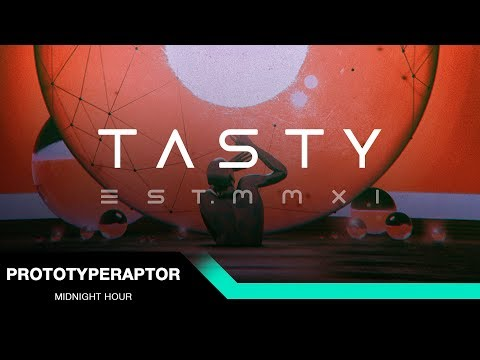 PrototypeRaptor - Midnight Hour [Tasty Release]