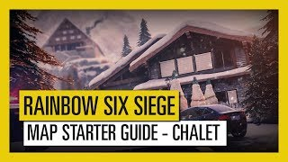 Tom Clancy's Rainbow Six Siege – Map Starter Guide Chalet