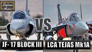 LCA Tejas Mk1A Vs JF 17 Block III