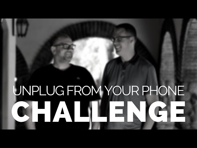ARE YOU UP FOR THE CHALLENGE? Business Tip: Put Down Your Phone!