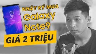 Nhật ký mua Galaxy Note 9 giá 2 TRIỆU ?