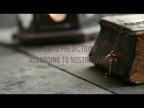 2019 Predictions according to Nostradamus - my 2018 had 95% hit rate