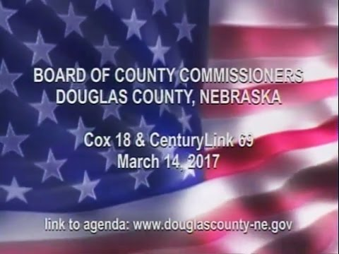 Board of County Commissioners Douglas County Nebraska, March 14, 2017