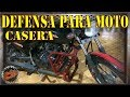 DIY| Defensa para Moto Casera.