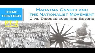 Mahatma Gandhi and The Nationalist Movement Civil Disobedience and beyond Pt-2