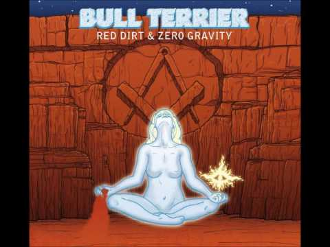 Bull Terrier - Red Dirt & Zero Gravity (Full Album 2017)