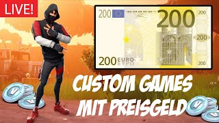 CUSTOM GAMES TURNIER🔴💸200€ PREISGELD!💸 | Fortnite Custom Games Turnier live