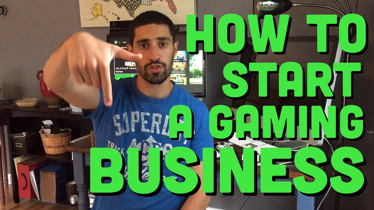 How To Start A Gaming Business - YouTube