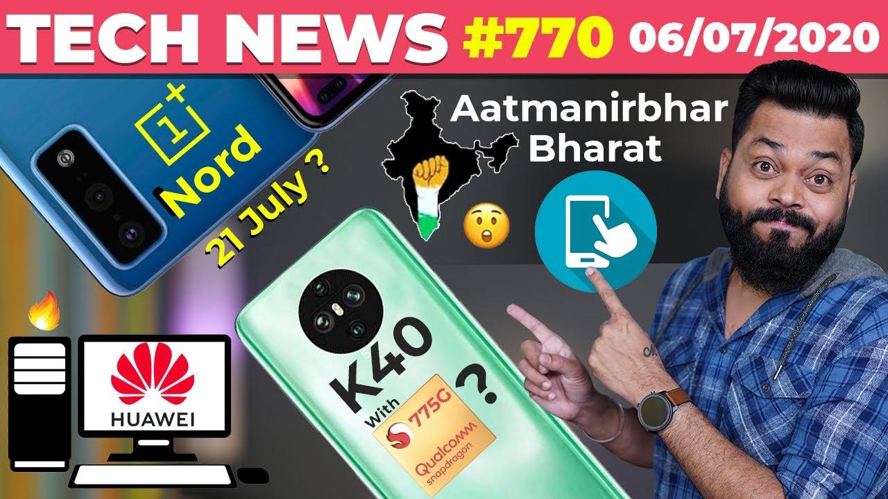 Aatmanirbhar Bharat App, OnePlus Nord On 21 July,Redmi K40 With SD775,Huawei Desktop PC,PUBG-#TTN770
