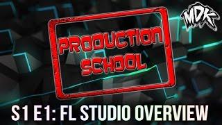 MDK: Production School S1E1 - FL Studio Overview