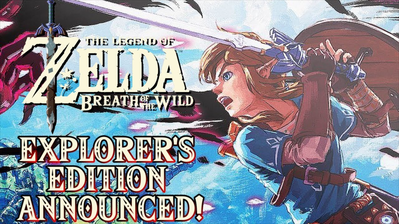 Zelda Breath Of The Wild Explorer S Edition Announced