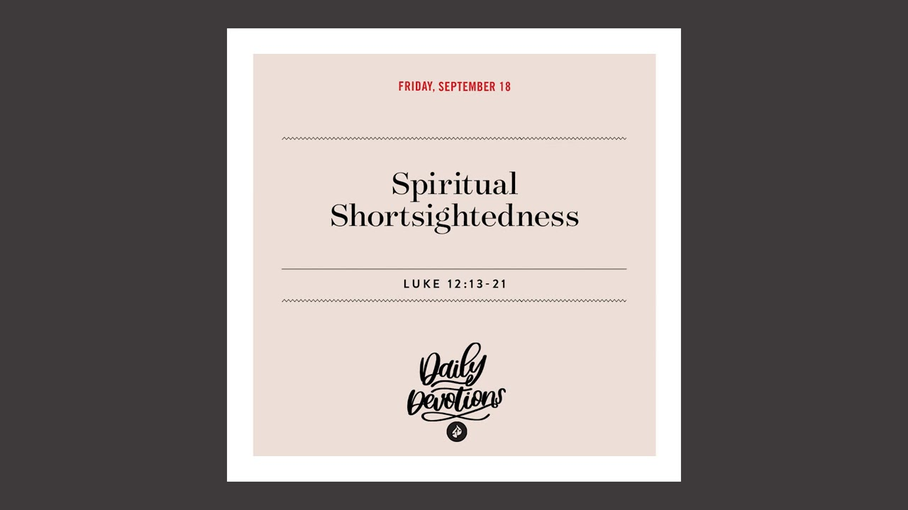 Spiritual Shortsightedness – Daily Devotional