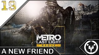 A NEW FRIEND | Metro Last Light Redux | 19