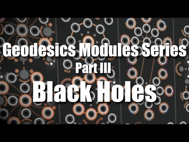 Geodesics Modules Series Part 3 - Black Holes