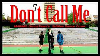 ♬[Danceteam MARIMO] SHINee(샤이니) - Don't Call Me.   Music Video♬