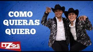 LOS 2 DE LA S - CÓMO QUIERAS QUIERO (LETRA)