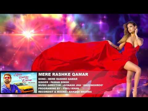 Mere Rashke Qamar - Pawan Singh (Cover Song) | Latest Hindi Song 2017 | Rashke Qamar - Pawan Singh