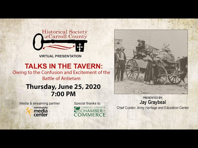 HSCC TALKS AT THE TAVERN: OWING TO THE CONFUSION AND EXCITEMENT OF THE BATTLE OF ANTIETAM