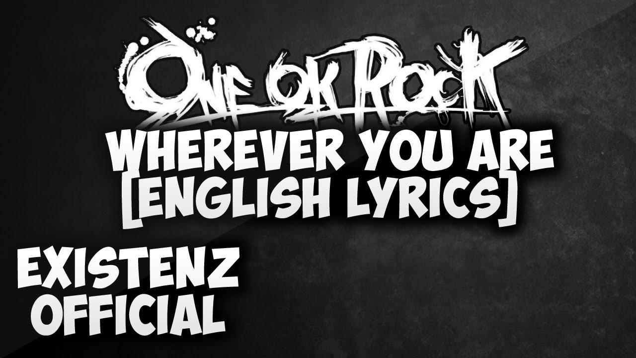 One Ok Rock   Wherever You Are English Lyrics   YouTube