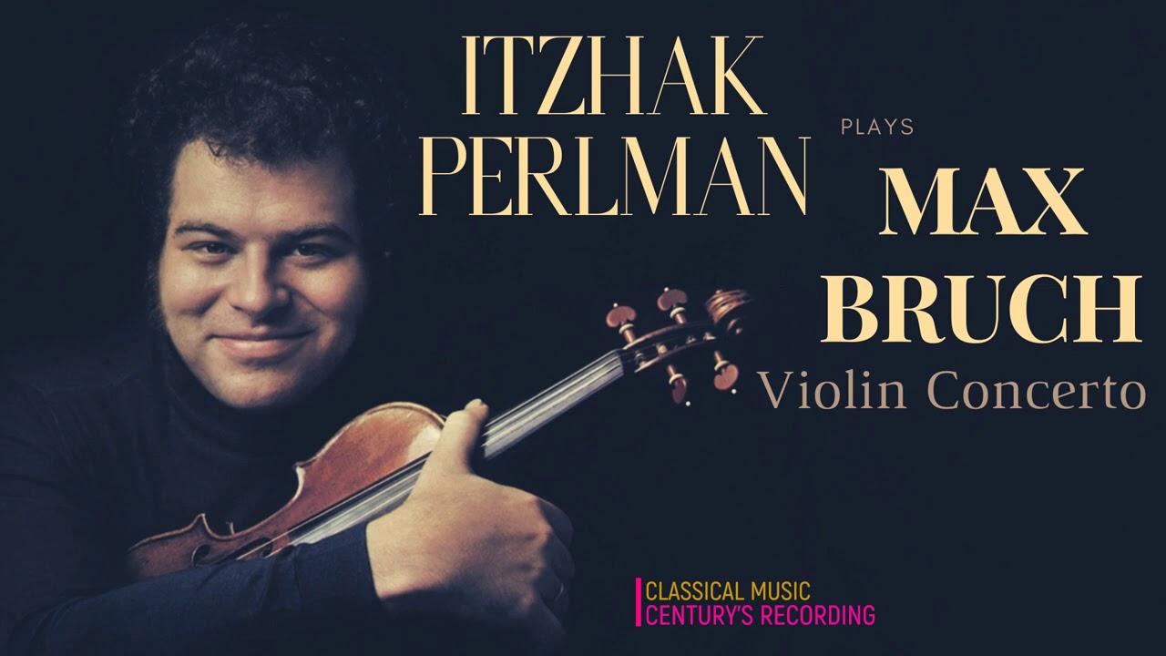 Max Bruch - Violin Concerto No.1 in G minor + P° (Century's recording : Itzhak Perlman / Haitink)