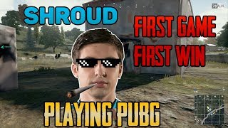 Shroud FIRST TIME plaỳing PUBG - FIRST WIN with AWM- PlayerUnknown's Battlegrounds