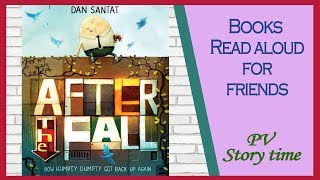 AFTER THE FALL (How Humpty Dumpty Got Back Up Again) by Dan Santat - Children's Books Read Aloud