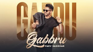 Gabbru (Full Video) Parv Sandhar | Daljit Chitti | Latest Punjabi Songs  | Rehaan Records 2020