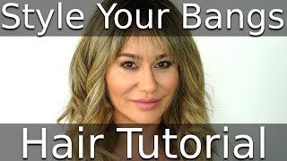 How To Style Bangs Hair Tutorial