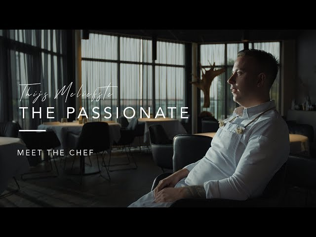Meet The Chef Ep. 2 | Thijs Meliefste - The Passionate