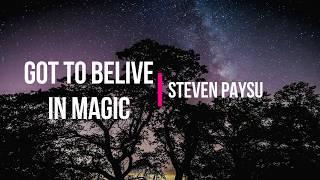 Got to Believe in Magic by Steven Paysu