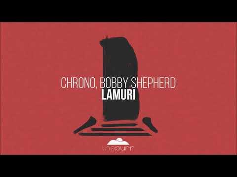 Chrono, Bobby Shepherd - Lamuri (Original Mix)