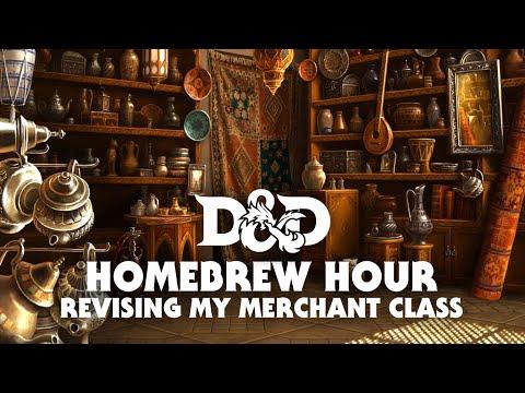 D&D Homebrewing | Merchant Class v2 (Episode One)