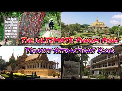Phnom Penh Tourist Attractions Vlog  - We Hired A Tuk Tuk / 30 Days In Asia 2018 - Vlog #11