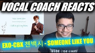 Vocal Coach Reacts to EXO-CBX 첸백시 - Someone Like You (Live OST)