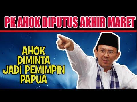 WOW.....PK AHOK DIPUTUS MARET  LANGSUNG DIMINTA PIMPIN PAPUA OLEH UNIVERSITAS CENDRAWASIH
