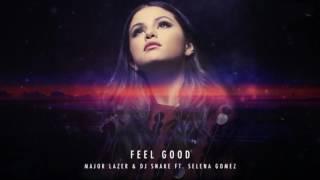 Major Lazer & DJ Snake ft  Selena Gomez (Feel Good - New Song 2017)