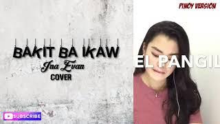 BAKIT BA IKAW - Michael Pangilinan / Ina Evan / COVER - ( Lyrics)