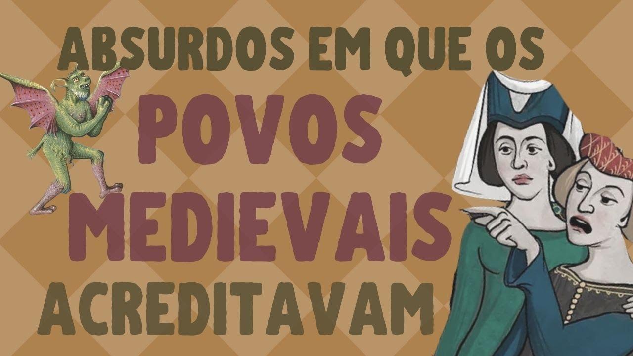 🕌 IDADE MÉDIA: 9 crenças absurdas que as pessoas acreditavam nos tempos medievais | best video