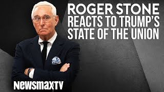 Roger Stone Reacts to Trump's State of the Union