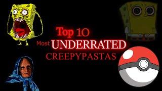Top 10 UNDERRATED Creepypastas
