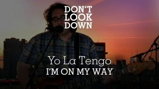 Yo La Tengo - I'm On My Way - Don't Look Down