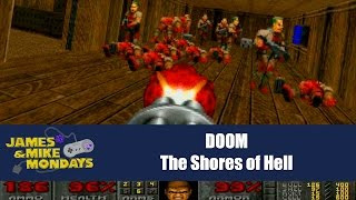 DOOM: The Shores of Hell - James & Mike Mondays