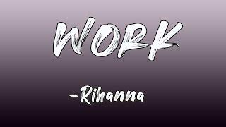 Rihanna - Work (Lyrics) ft. Drake    Lyrics Pond