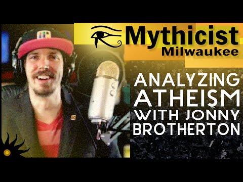 Analyzing Atheism w/ Jonny Brotherton