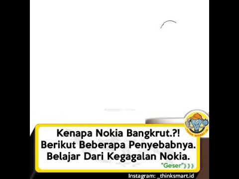 Ini penjelasan singkat penyebab Nokia mengalami kemunduran..
