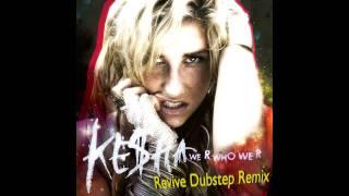 Ke Ha We R Who We R Liam Walds Dubstep Remix.mp3