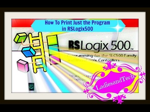 How to Print Just Ladder Logic Program in RSLogix500