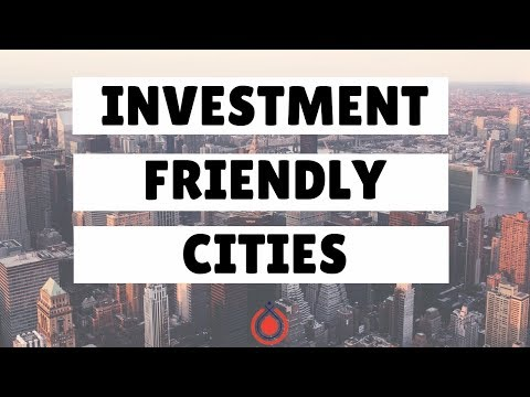 How to Identify Investment Friendly Cities