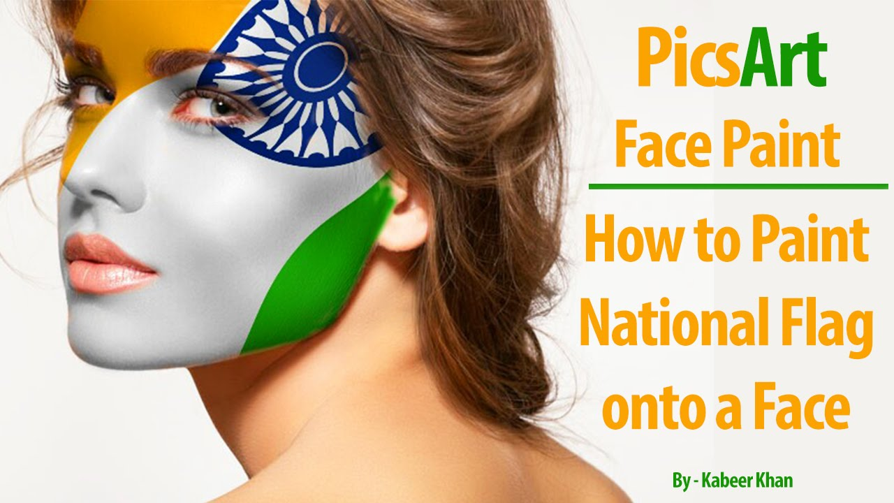 Picsart tutorial face paint how to paint national flag onto a face picsart advance tutorial youtube